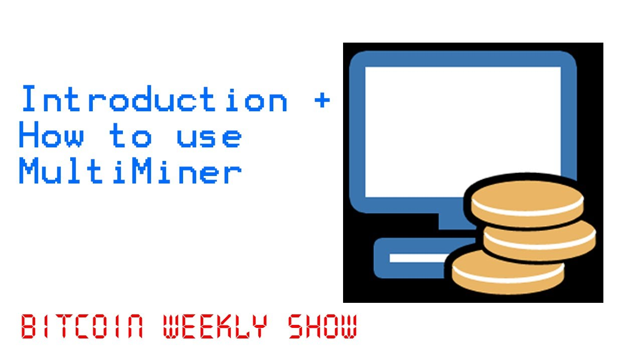 MultiMiner for Cryptocurrencies on Windows [BFGMiner] | Bitcoin Weekly Show