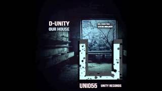 D-Unity - Our House (Steve Mulder Remix) [UNITY RECORDS]