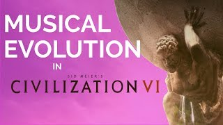 Musical Evolution in the Civilization VI Soundtrack