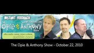 The Opie & Anthony Show - October 22, 2010 (Full Show)