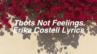 Thots Not Feelings Erika Costell Lyrics