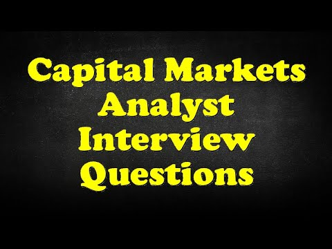 Capital Markets Analyst Interview Questions