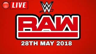 🔴 WWE Raw Live Stream Full Show - May 28, 2018 - Live Reactions