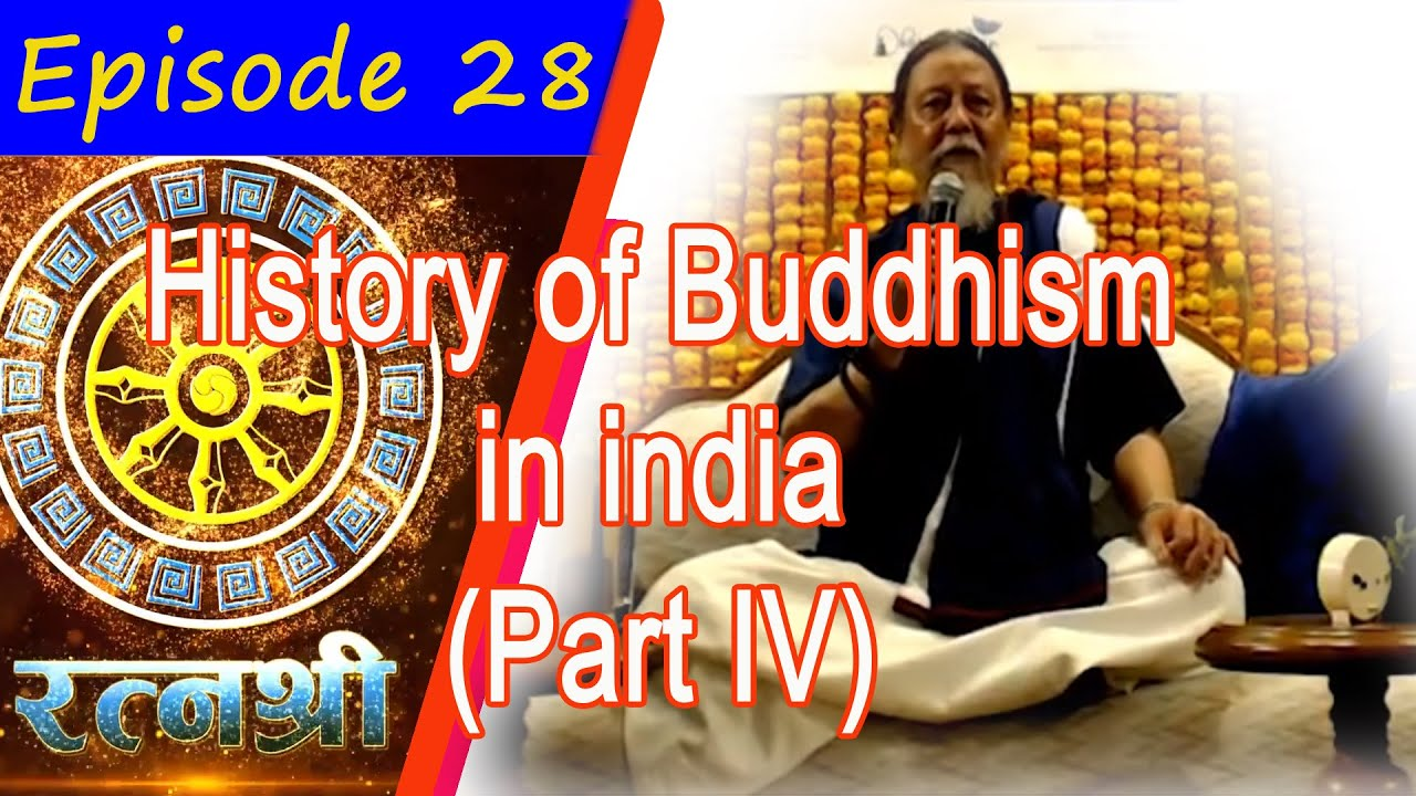 Bodhi TV : Ratna Shree (27) : History of Buddhism in India Part IV