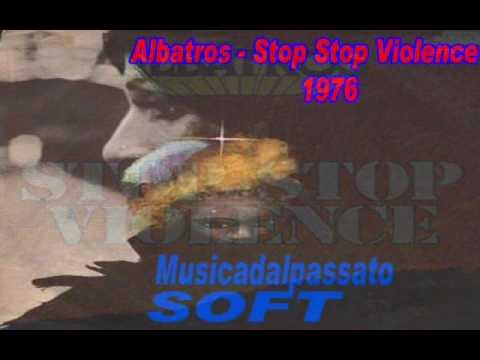 Albatros - Stop Stop Violence (1976).wmv