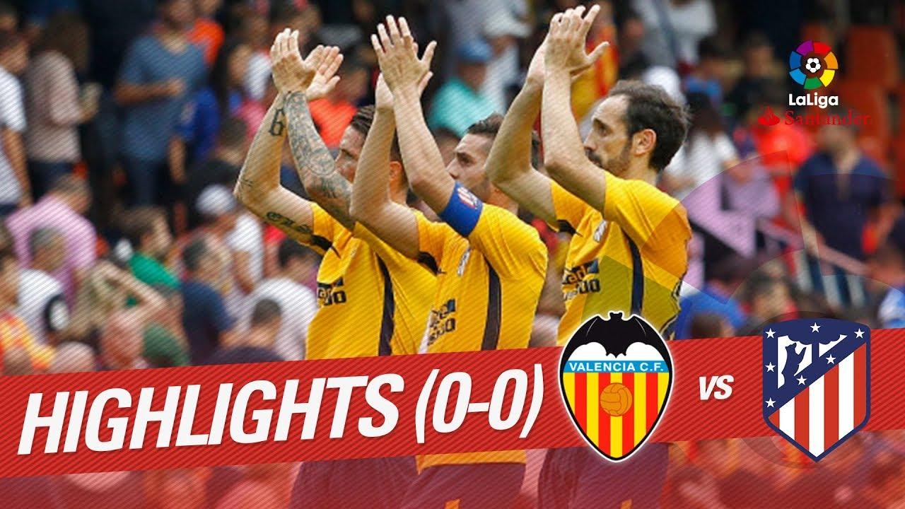 Resumen De Valencia Cf Vs Atlético De Madrid 0 0 Youtube