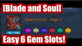 [Blade and Soul] Fast and Easy 6 Gem Slots for Your Weapon!