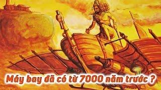 Người Ấn Độ Đã Phát Minh Ra Máy Bay Từ 7000 Năm Trước? | Khoa Học Huyền Bí