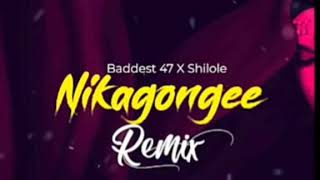 shilole-ft-baddest-47-nikagongee-remix-official-audio