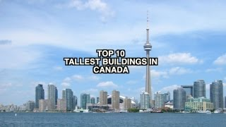 Top 10 Tallest Buildings In Canada