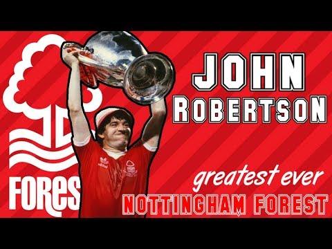 JOHN ROBERTSON - Nottingham Forest greatest ever