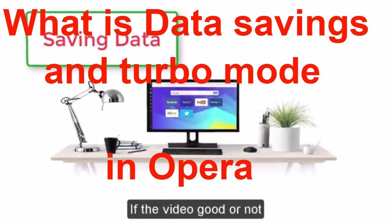 What is needed and how does the Turbo mode work in the Opera