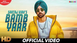 Bamb Yaar - Sartaj Virk ( Official Video ) - Tru Makers - Meet Hundal - New Punjabi Songs 2019