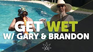 Get Wet with Gary and Brandon // 420 Science Club