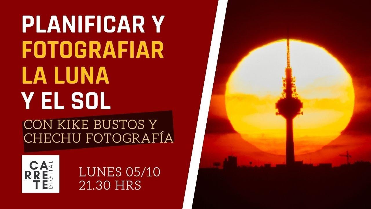 ENTREVISTA EN CARRETEDIGITAL.COM SOBRE PLANIFICAR Y FOTOGRAFIAR LA LUNA Y EL SOL