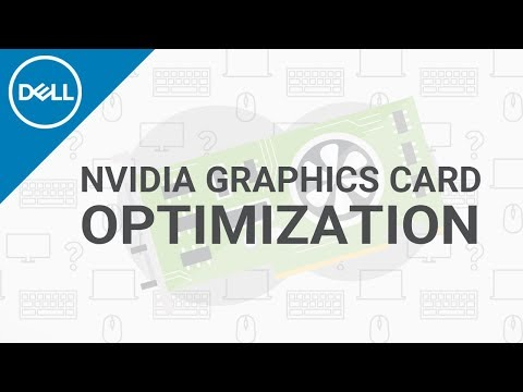 Optimize Graphics Cards - NVIDIA (Official Dell Tech Support)