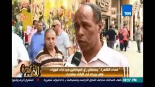 مساء القاهرة يستطلع رأي المواطنين في أداء الوزراء ومن يبقي ومن يقال