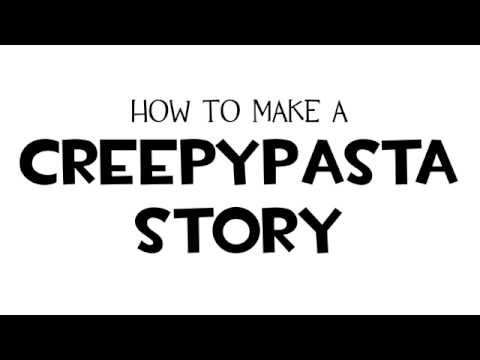 [Full Download] How To Make A Creepypasta
