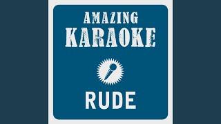 Rude (Karaoke Version) (Originally Performed By Magic!)