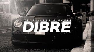 Tropkillaz & DKVPZ - Dibre