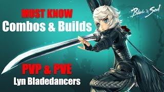 Blade & Soul - NA and EU Lyn Bladedancer Must Learn Basic Combo and Build - PVP and PVE