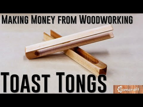 toast-tongs---making-money-from-woodworking