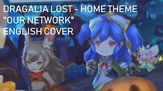 【ENG COVER】Home Theme (Our Network) - Luce☆【DRAGALIA L…