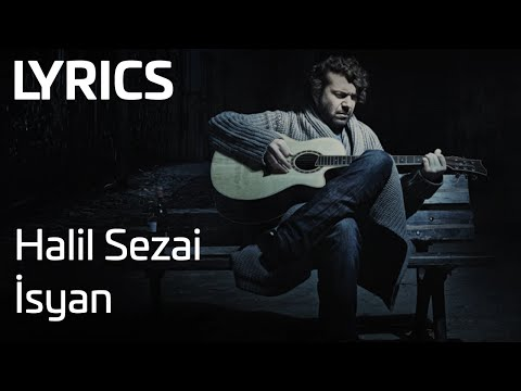 Halil Sezai - İsyan (Lyrics)