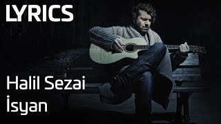 Halil Sezai - İsyan  (Lyrics)