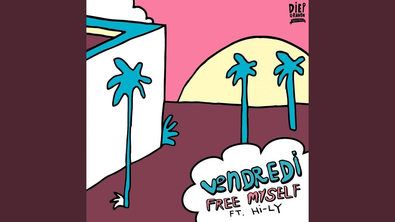 Vendredi - Free Myself (feat. Hi-Ly)