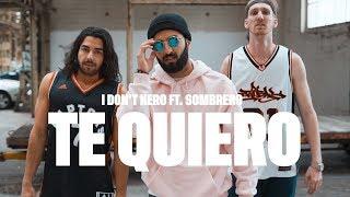 I Don't Kero Ft. Sombrero - Te Quiero (Official Video)