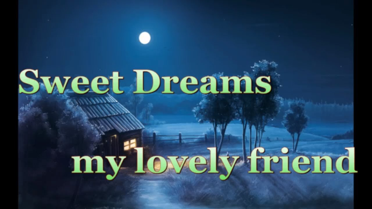 good night sweet dreams my lovely friend whatsapp video