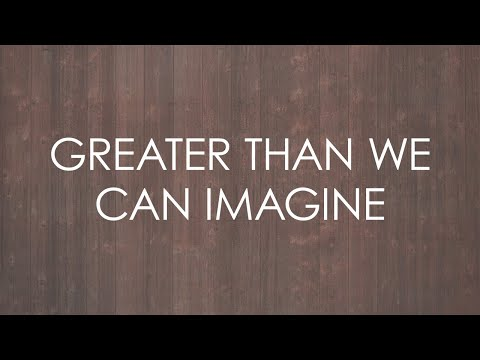 Greater Than We Can Imagine (feat. Nathan and Lou Fellingham) - Official Lyric Video