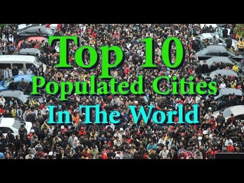 Top 10 Populated Cities In The World | Online Info Globe