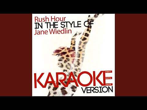 Rush Hour (In the Style of Jane Wiedlin) (Karaoke Version)
