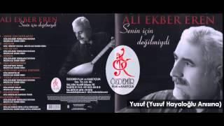 Yusuf (Yusuf Hayaloğlu Anısına) | Ali Ekber EREN