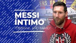 """Messi: """"Amo el fútbol, pero mi familia está por encima de todo"""""""