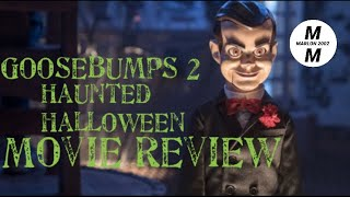Goosebumps 2: Haunted Halloween {Movie-Day/ Review} 10-14-18 Sun