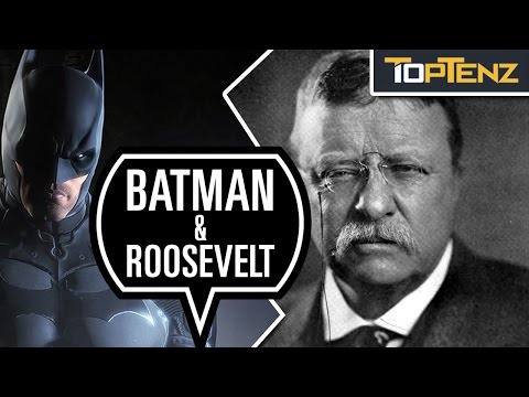 Top 10 Similarities Between BATMAN And President Teddy ROOSEVELT