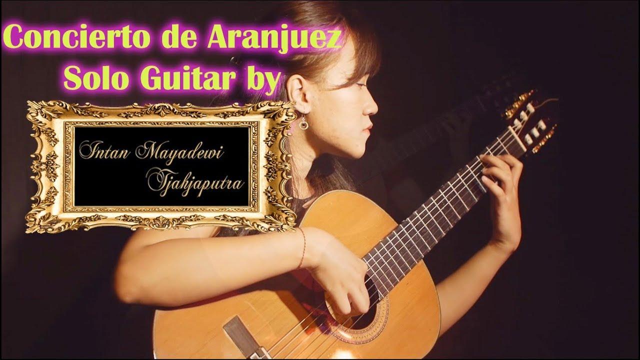 Concerto De Aranjuez Solo Guitar Rodrigo Intan Mayadewi Youtube