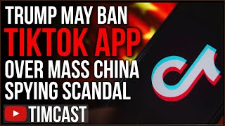 Trump Moves To BAN TikTok App Over Massive China Spying Scandal,  China Has Gen Z ADDICTED