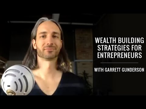 Wealth Building Strategies For Entrepreneurs With Garrett Gunderson