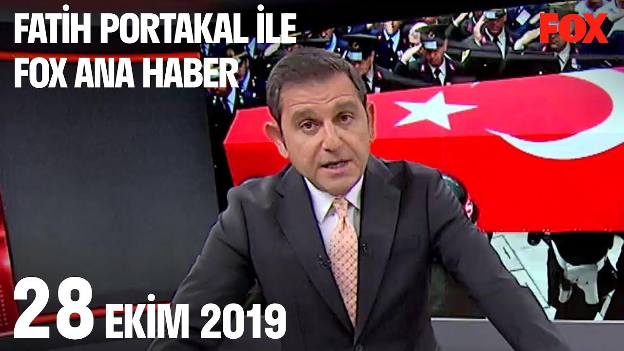 28 Ekim 2019 Fatih Portakal ile FOX Ana Haber