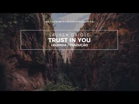 Lauren Daigle - Trust In You - Tradução