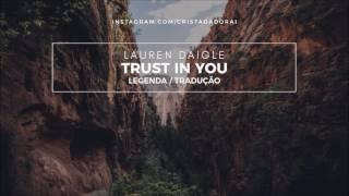 Download Lauren Daigle - Trust in You - Tradução Mp3 and Videos