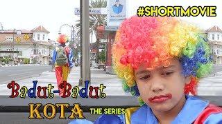 Download Badut-Badut Kota The Series   Short Movie
