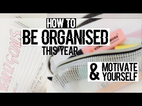 HOW TO GET YOURSELF ORGANISED & MOTIVATED FOR BACK TO SCHOOL
