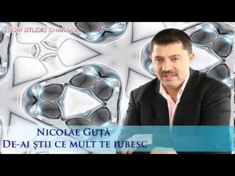 NICOLAE GUTA - DE-AI STII CE MULT TE IUBESC, ZOOM STUDIO
