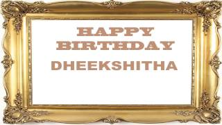 Dheekshitha   Birthday Postcards & Postales - Happy Birthday
