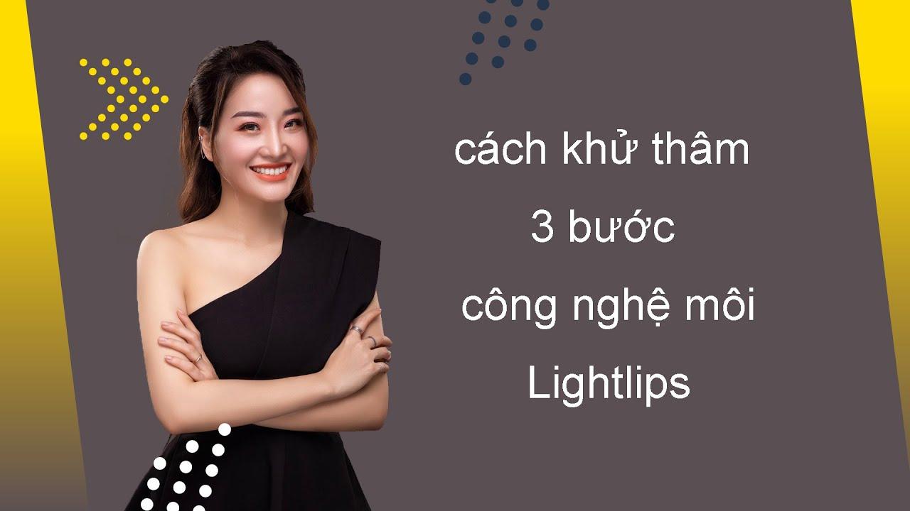 Cách khử thâm môi công nghệ Lightlips